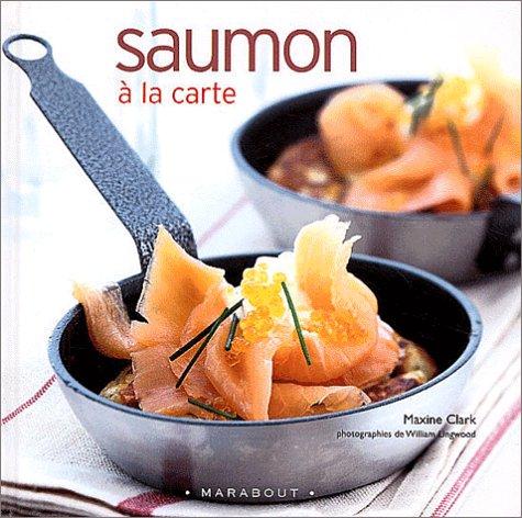Saumon a la carte - Clark, Maxine