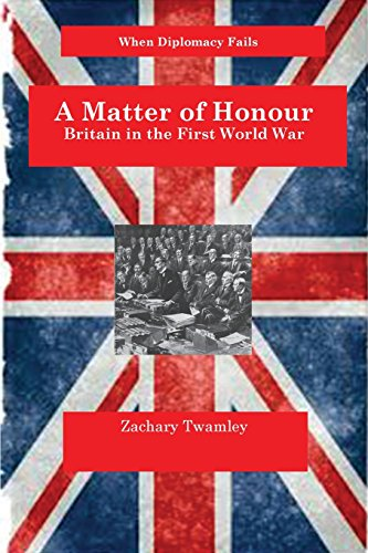 A Matter of Honour: Britain and the First World War (When Diplomacy Fails)