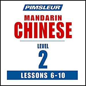 Chinese (Mandarin) Level 2 Lessons 6-10 Hörbuch