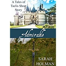 Admirable (Tales of Taelis Short Stories Book 1)