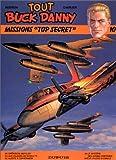 """Tout Buck Danny, tome 10 : Missions """"Top secret"""""""