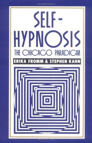 Self-Hypnosis: The Chicago Paradigm