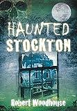 Haunted Stockton