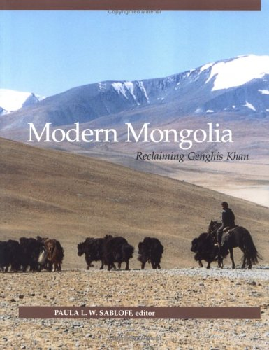 Modern Mongolia: Reclaiming Genghis Khan
