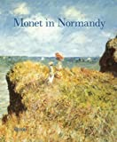Monet in Normandy, Heather Lemonedes and Lynn Federle Orr, 0847828425