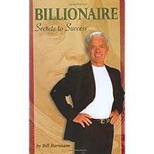 Billionaire Secrets to Success