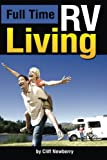Full Time RV Living: The Essential Guide to Stress-Free Living in an RV for Independence, Simplicity, and Endless Travel ~ ( RV Lifestyle | Full Time RVing )