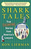 img - for Shark Tales: True (and Amazing) Stories from America's Lawyers book / textbook / text book