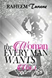 the WOMAN EVERY MAN WANTS (Volume 1)