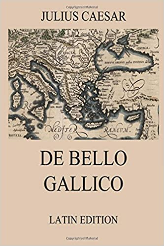 De Bello Gallico Commentaries On The Gallic War Latin
