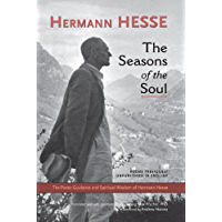 The Seasons of the Soul: The Poetic Guidance and Spiritual Wisdom of Herman Hesse