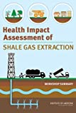 img - for Health Impact Assessment of Shale Gas Extraction: Workshop Summary book / textbook / text book