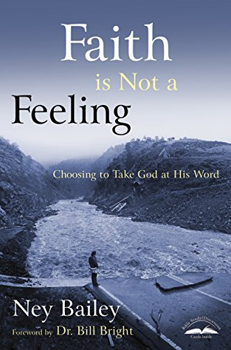 Faith Is Not a Feeling: Choosing to Take God at His (Faith Club)