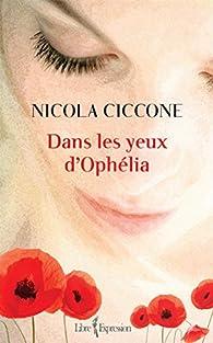 Dans les yeux d'Ophelia par Nicola Ciccone