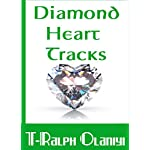 Diamond Heart Tracks: Love Poems and Songs with Free Download Links