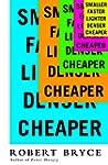 Smaller Faster Lighter Denser Cheaper...