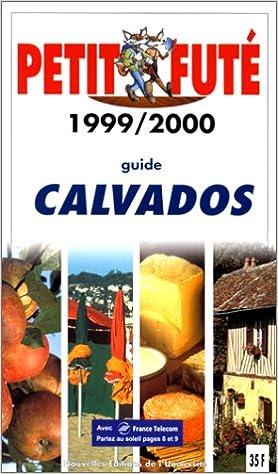 Télécharger en ligne Calvados. Le Petit Futé 1999-2000 pdf ebook