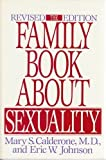 The Family Book about Sexuality, Mary S. Calderone and Eric W. Johnson, 0060916850