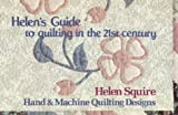 Helen's Guide to Quilting in the 21st Century, Helen Squire, 0891458689