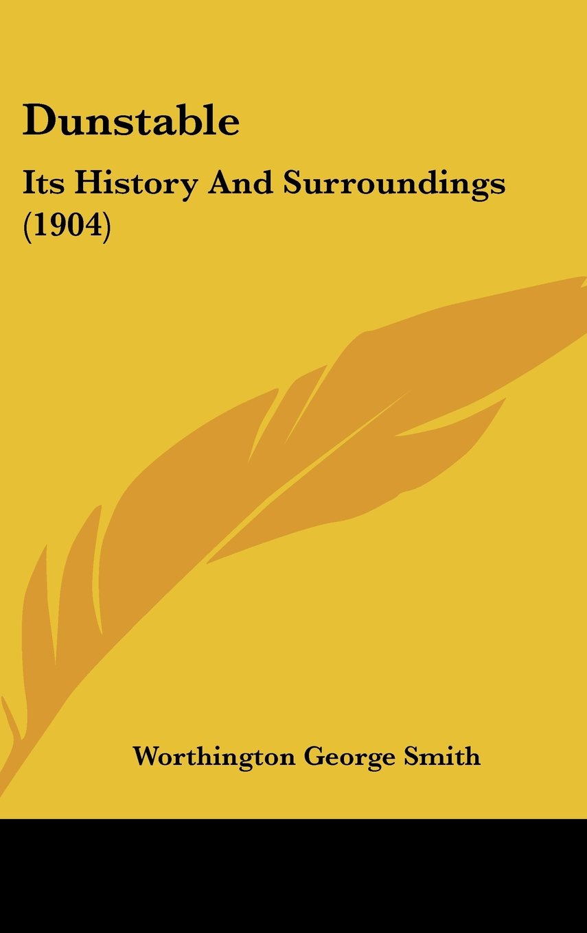 Dunstable: Its History And Surroundings (1904) PDF