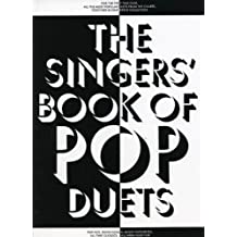The Singers' book of pop duets: Pop hits, show songs, movie favourites, all-time classics, all arranged for voice, guitar and keyboard by #value! (1990-01-01)