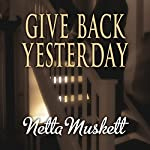 Give Back Yesterday | Netta Muskett