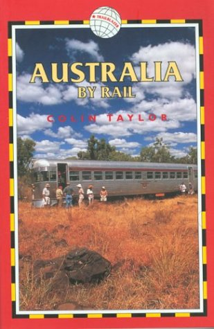 Australia by Rail, 4th: Includes city guides to Sydney, Melbourne, Brisbane, Adelaide, Perth, Canberra pdf