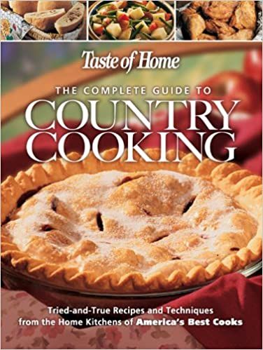 The Complete Guide to Country Cooking: A Year Full of