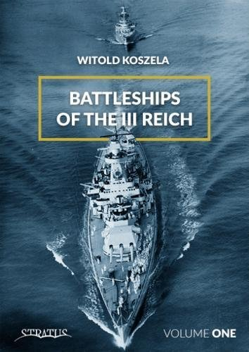 (Battleships of the III Reich. Volume 1)