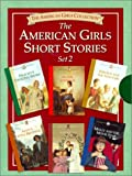 The American Girls Short Stories, Set 2: Molly and the Movie Star, Samantha Saves the Wedding, Addy's Little Brother,Kirsten and the New Girl, Again, Josefina, Felicity's Dancing Shoes