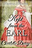 Regency Romance: Kept From The Earl: Clean and Wholesome Historical Romance