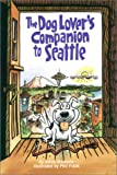 The Dog Lover's Companion to Seattle, Steve Giordano, 1566912903