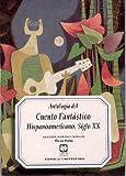 img - for Antologia Del Cuento Fantastico Hispanoamericano: Siglo XX book / textbook / text book