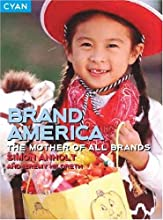 Brand America: The Mother of All Brands (Great Brand Stories series)