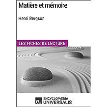 Matière et mémoire d'Henri Bergson: Les Fiches de lecture d'Universalis (French Edition)