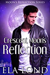 Crescent Moon's Reflection (Moon's Reflection Series Book 4)