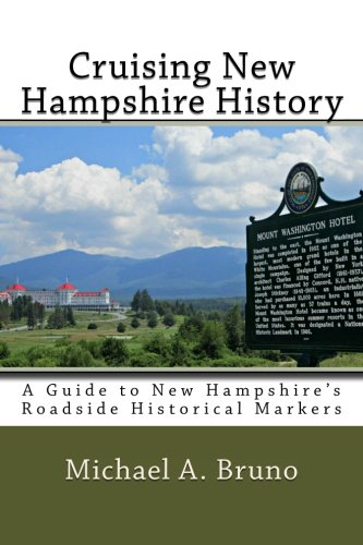 Cruising New Hampshire History:: A Guide to New Hampshire's Roadside Historical ()