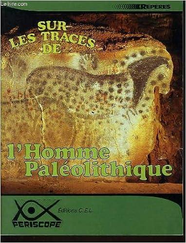 En ligne téléchargement Sur les traces de l'homme paléolithique pdf