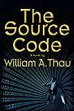 The Source Code, William A. Thau, 1462021352