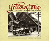 Yellowstone Selected Photographs, 1870-1960, Carl Schreier, 0943972116