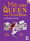 """Afficher """"Me, the queen and Christopher"""""""