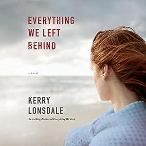 Everything We Left Behind Audiobook