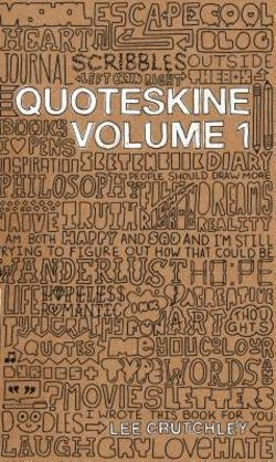 Lee Crutchley: Quoteskine. Volume 1 (Hardcover); 2012 Edition