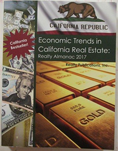 Economic Trends in California Real Estate: Realty Almanac 2017