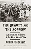 Book cover from The Beauty and the Sorrow: An Intimate History of the First World War by Peter Englund
