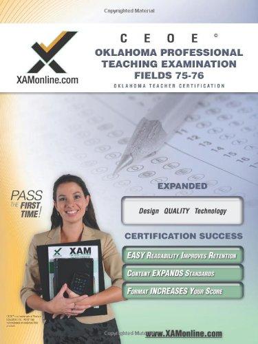 CEOE OPTE Oklahoma Professional Teaching Examination Fields 75, 76 Teacher Certification Test Prep Study Guide (XAM OSAT