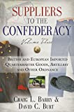 img - for Suppliers to the Confederacy - Volume III: British Imported Quartermaster Goods, Artillery and Other Ordnance book / textbook / text book