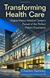 img - for Transforming Health Care: Virginia Mason Medical Center's Pursuit of the Perfect Patient Experience book / textbook / text book
