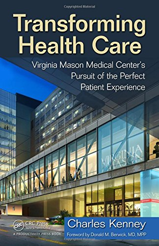 Pdf Money Transforming Health Care: Virginia Mason Medical Center's Pursuit of the Perfect Patient Experience