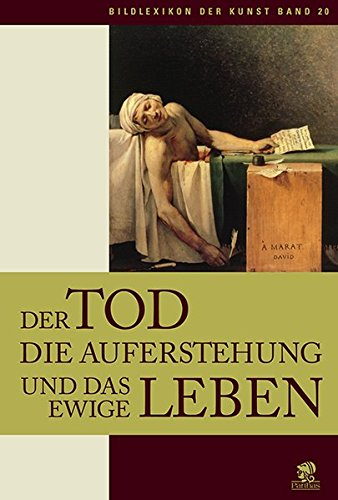 Bildlexikon der Kunst/Der Tod, die Auferstehung und das ewige Leben: BD 20